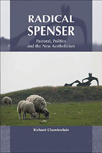 9780748621910: Radical Spenser: Pastoral, Politics and the New Aestheticism