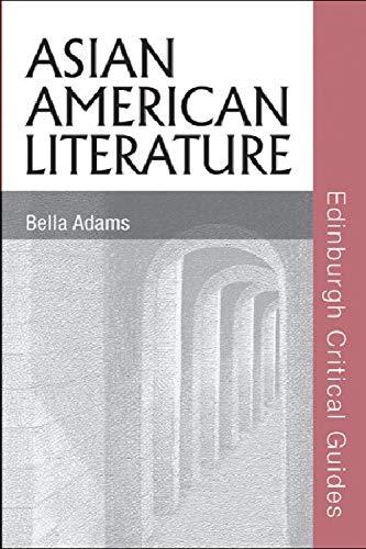 9780748622726: Asian American Literature (Edinburgh Critical Guides to Literature)