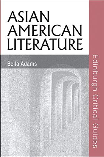 9780748622726: Asian American Literature (Edinburgh Critical Guides to Literature)
