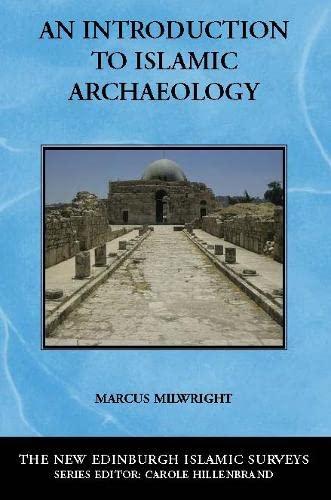 9780748623105: An Introduction to Islamic Archaeology (The New Edinburgh Islamic Surveys)