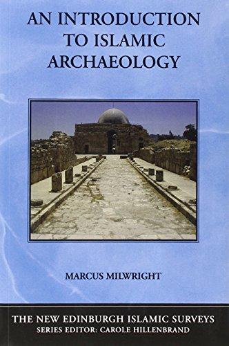 9780748623112: An Introduction to Islamic Archaeology (The New Edinburgh Islamic Surveys)