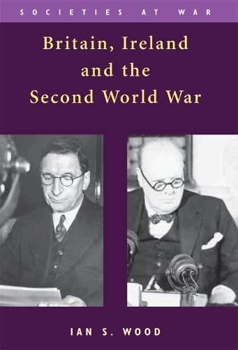 9780748623273: Britain, Ireland and the Second World War (Societies at War)