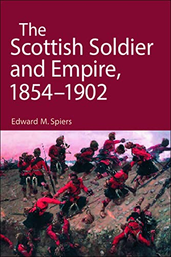 9780748623549: The Scottish Soldier and Empire, 1854-1902