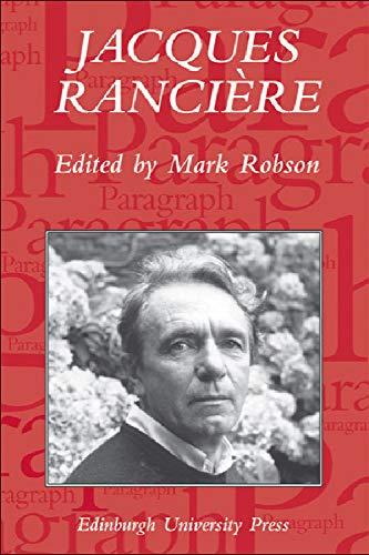 9780748623570: Jacques Rancière: Aesthetics, Politics, Philosophy: Paragraph Volume 28 Number 1 (Paragraph Special Issues EUP)