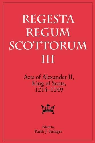 9780748623594: The Acts of Alexander (Regesta Regnum Scottorum)