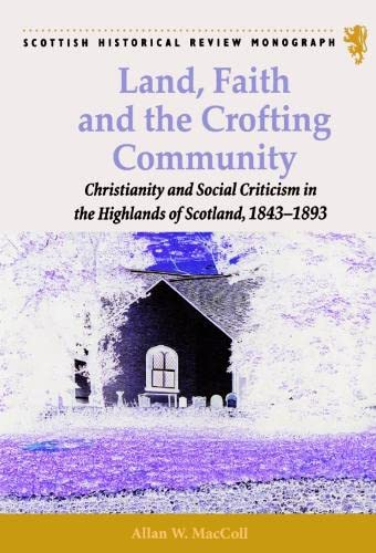 Land, Faith and the Crofting Community: Christianity: Allan W. MacColl