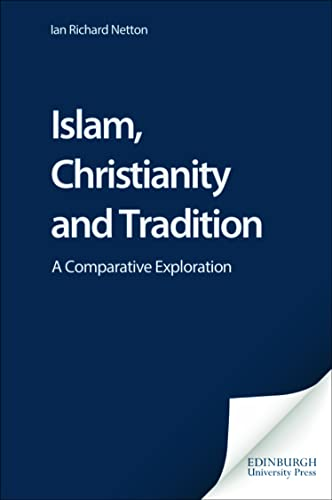 9780748623921: Islam, Christianity and Tradition: A Comparative Exploration