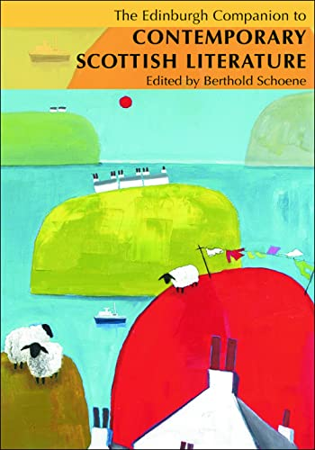 9780748623952: The Edinburgh Companion to Contemporary Scottish Literature (Edinburgh Companions to Scottish Literature)