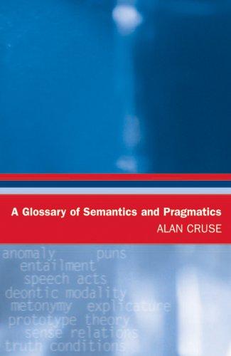9780748624058: A Glossary of Semantics and Pragmatics (Glossaries in Linguistics)