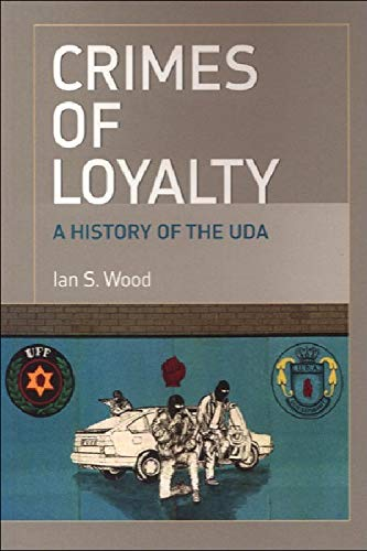 9780748624270: Crimes of Loyalty: A History of the UDA