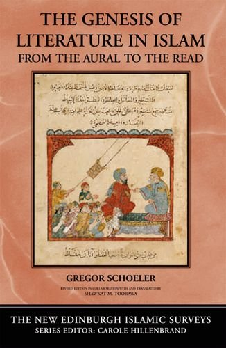 9780748624683: The Genesis of Literature in Islam: From the Aural to the Read (The New Edinburgh Islamic Surveys)