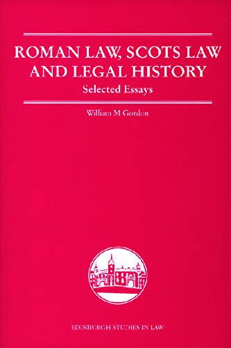 9780748625161: Roman Law, Scots Law and Legal History: Selected Essays (Edinburgh Studies in Law EUP)