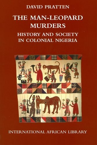 9780748625536: The Man-Leopard Murders: History and Society in Colonial Nigeria (International African Library)