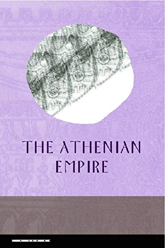 The Athenian Empire (Edinburgh Readings on the Ancient World): Edinburgh University Press