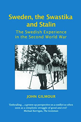 9780748627479: Sweden, the Swastika, and Stalin: The Swedish Experience in the Second World War