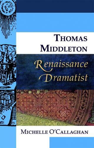 9780748627806: Thomas Middleton, Renaissance Dramatist (Renaissance Dramatists EUP)