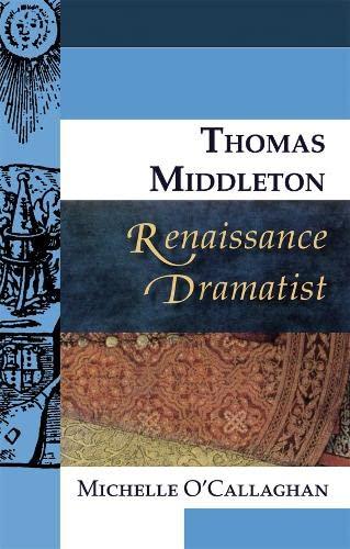 9780748627813: Thomas Middleton, Renaissance Dramatist (Renaissance Dramatists)