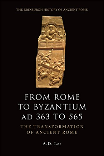 9780748627912: From Rome to Byzantium AD 363 to 565: The Transformation of Ancient Rome (The Edinburgh History of Ancient Rome)