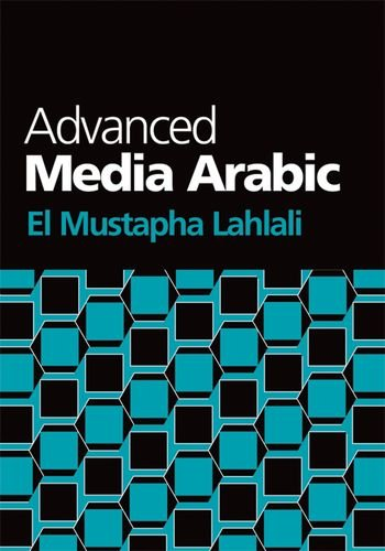 9780748632732: Advanced Media Arabic