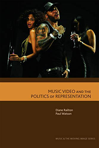 9780748633234: Music Video and the Politics of Representation (Music and the Moving Image)