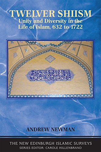 9780748633319: Twelver Shiism: Unity and Diversity in the Life of Islam, 632 to 1722 (New Edinburgh Islamic Surveys)