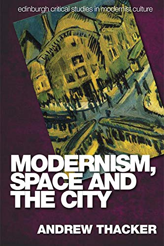 9780748633470: Modernism, Space and the City