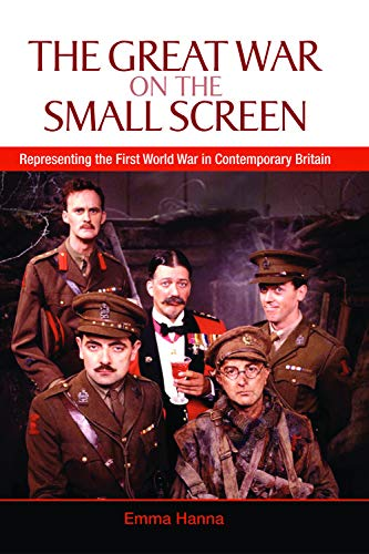 9780748633890: The Great War on the Small Screen: Representing the First World War in Contemporary Britain