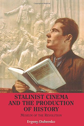 9780748634453: Stalinist Cinema and the Production of History: Museum of the Revolution