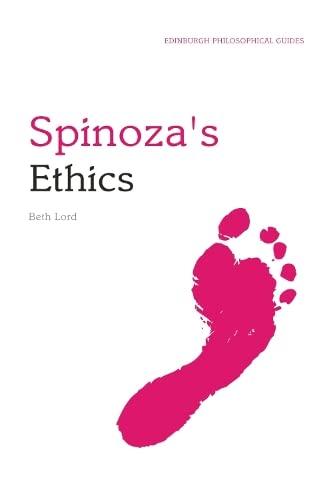 9780748634507: Spinoza's Ethics: An Edinburgh Philosophical Guide (Edinburgh Philosophical Guides)