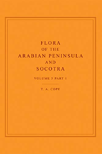 Flora of the Arabian Peninsula and Socotra, Volume 5, Part 1: Cope, T. A.