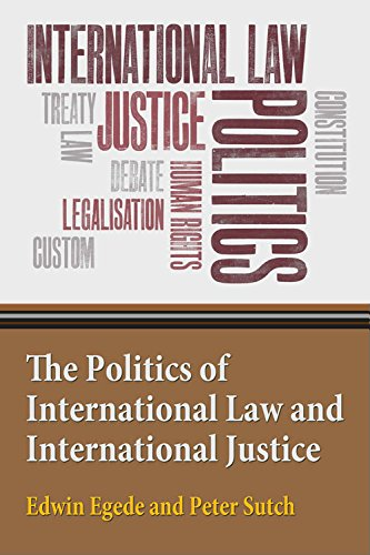 9780748634729: The Politics of International Law and International Justice