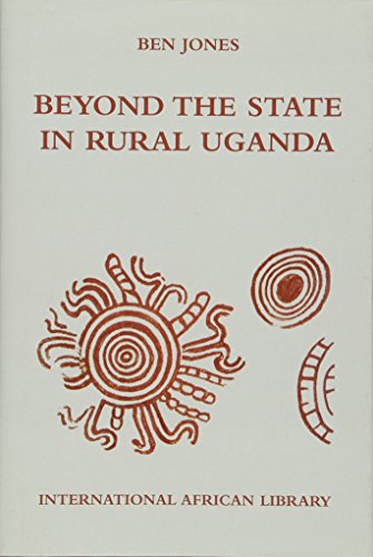 9780748635184: Beyond the State in Rural Uganda (International African Library EUP)