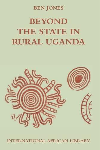 9780748635191: Beyond the State in Rural Uganda (International African Library EUP)