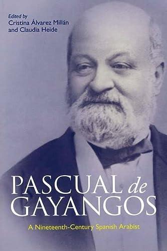 9780748635474: Pascual de Gayangos: A Nineteenth-Century Spanish Arabist