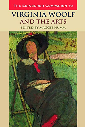 9780748635528: The Edinburgh Companion to Virginia Woolf and the Arts (Edinburgh Companions)