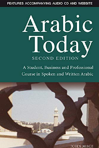 9780748635580: Arabic Today: A Student, Business and Professional Course in Spoken and Written Arabic