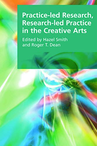 9780748636297: Practice-led Research, Research-led Practice in the Creative (Research Methods for the Arts and Humanities)