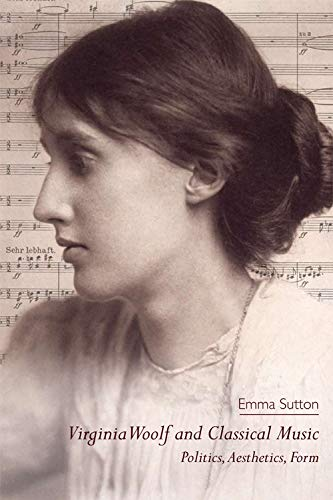 9780748637874: Virginia Woolf and Classical Music: Politics, Aesthetics, Form