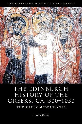 9780748638093: The Edinburgh History of the Greeks, ca. 500-1050: The Edinburgh History of the Greeks, c. 500 to 1050: The Early Middle Ages (The Edinburgh History of the Greeks EUP)