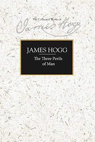 9780748638116: The Three Perils of Man (The Collected Works of James Hogg)