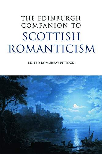 9780748638451: The Edinburgh Companion to Scottish Romanticism (Edinburgh Companions to Scottish Literature)