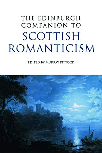 9780748638468: The Edinburgh Companion to Scottish Romanticism (Edinburgh Companions to Scottish Literature)