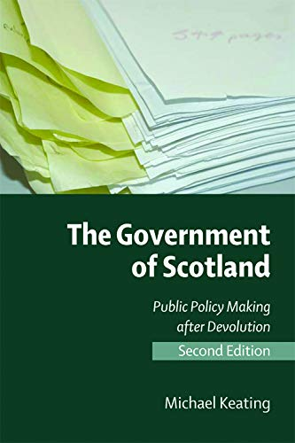9780748638499: The Government of Scotland, Second Edition: The Government Of Scotland: Public Policy Making After Devolution