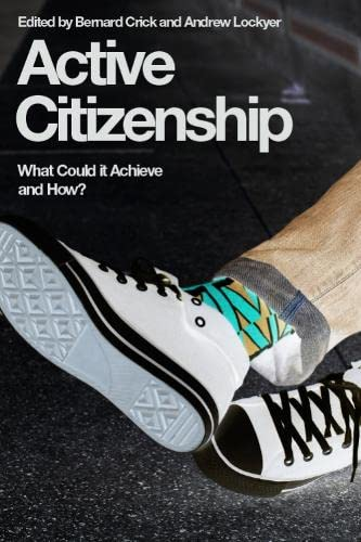 9780748638673: Active Citizenship: What Could it Achieve and How?
