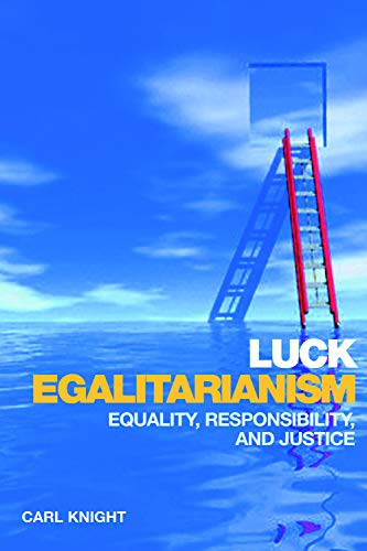 9780748638697: Luck Egalitarianism: Equality, Responsibility, and Justice