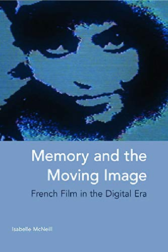 9780748638918: Memory and the Moving Image: French Film in the Digital Era