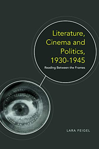 9780748639502: Literature, Cinema and Politics 1930-1945: Reading Between the Frames