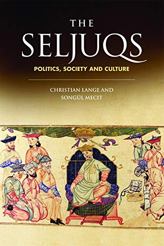 9780748639946: The Seljuqs: Politics, Society and Culture