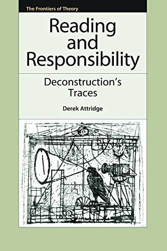 9780748640089: Reading and Responsibility: Deconstruction's Traces (The Frontiers of Theory)