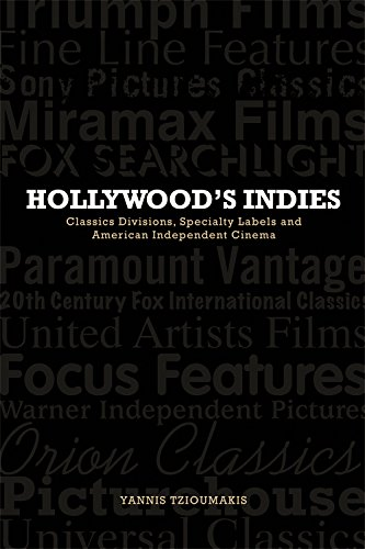 9780748640126: Hollywood's Indies: Classics Divisions, Specialty Labels and American Independent Cinema